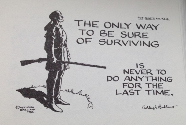The Only Way to Be Sure of Surviving…