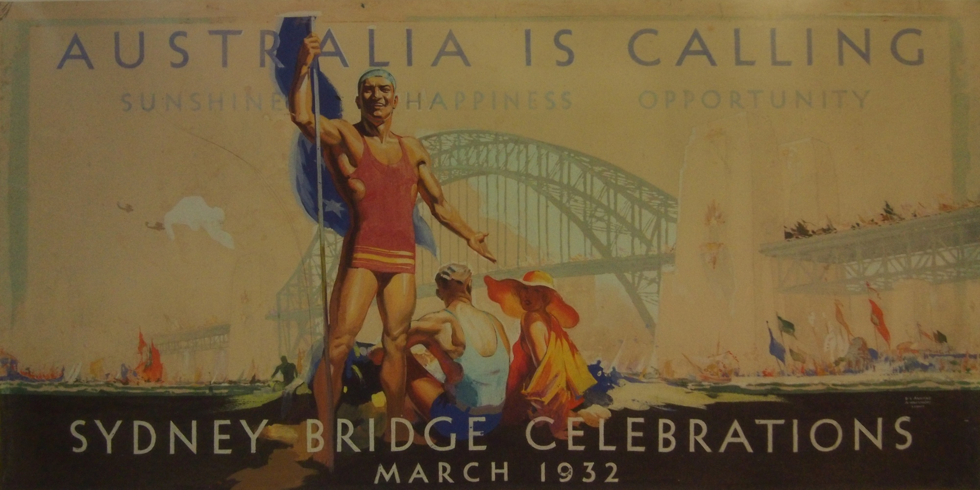 """vintage poster from the Sydney Bridge Celebration 1932 showing a muscular man in a bathing suit with a flag, other people in beachwear, with the Sydney Harbour Bridge in the background and the slogal """"Australia is calling: sunshine, happiness, opportunity"""","""